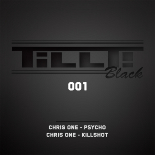 (Hardstyle) Chris One - Psycho / Killshot - 2011, MP3, 320 kbps, WEB [TILLTBL001]