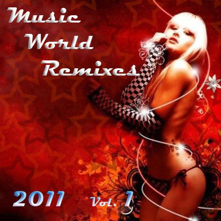 Music World Remixes Vol.1 (2011)