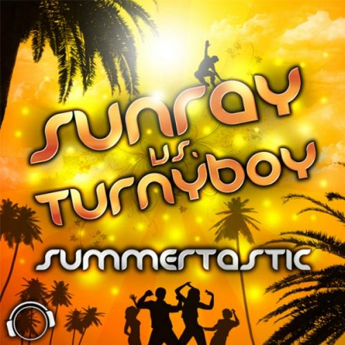 (House, Electro, Euro House, Hard Trance) Sunray vs. Turnyboy - Summertastic(Mental Madness [4040217004633]) WEB - 2011, MP3 (tracks), 320 kbps