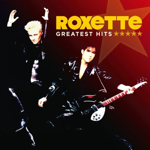 Roxette - Greatest Hits (2011)