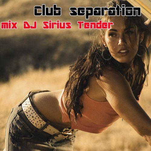 DJ Sirius Tender - Club Separation (2012)