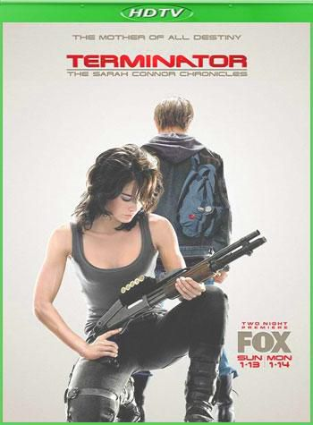 Терминатор: Хроники Сары Коннор [S1] / Terminator: The Sarah Connor Chronicles (2008) HDTVRip