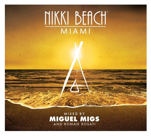 Nikki Beach Miami (Mixed by Miguel Migs & Roman Rosati) (2012) FLAC