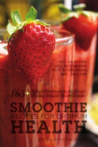 Kevin Gianni (ed.) - 165+ Smoothie recipes for Optimum Health / Рецепты смузи для оптимальногоздоровья [2009, PDF, ENG]