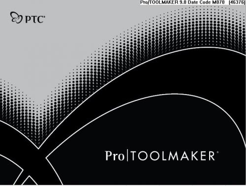 PTC Pro/TOOLMAKER 9.0 M070 (x86/x64)