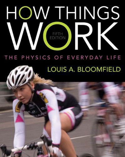 How Things Work The Physics of Everyday Life, 5th Edition