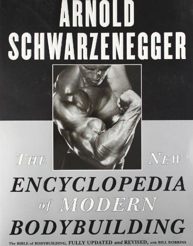 The New Encyclopedia of Modern Bodybuilding The Bible of Bodybuilding, Fully Updated and Revised (EP...