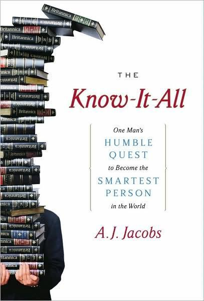 The Know - It - All: One Man's Humble Quest to Become the Smartest Person in the World (PDF)