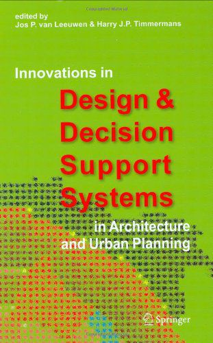 Innovations in Design & Decision Support Systems in Architecture and Urban Planning (PDF)