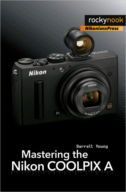 Mastering The Nikon Coolpix A