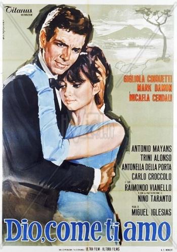 Боже, как я тебя люблю! / Dio, come ti amo! (Мигель Иглесиас / Miguel Iglesias) [1966, Италия, мелодрама, музыка, DVDRip] MVO