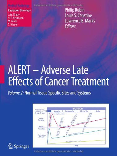 ALERT - Adverse Late Effects of Cancer Treatment, Volume 2: Normal Tissue Specific Sites and Systems
