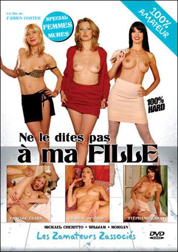 Не говорите об этом моей дочери / Ne Le Dites Pas A Ma Fille (2007) DVDRip |
