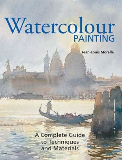 Watercolor Painting: A Complete Guide to Techniques and Materials (PDF)
