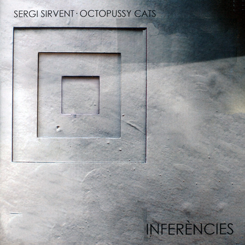 (Post-Bop, ContemporaryJazz) [CD] Sergi Sirvent & Octopussy Cats - Inferencies (2 CD) - 2012, FLAC (tracks+.cue), lossless