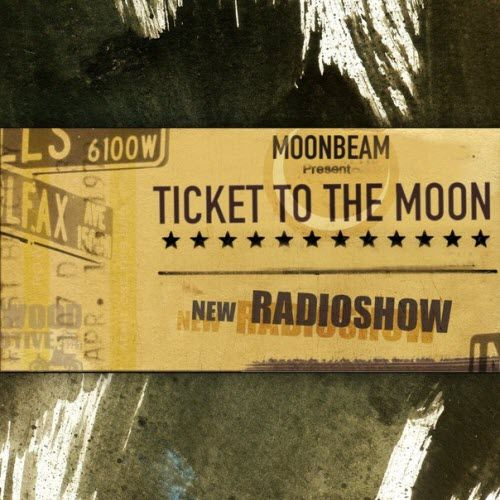 (Progressivehouse, Progressive Trance) Moonbeam - Ticket To The Moon 001 - XXX - 2014- 2015, MP3, 320 kbps