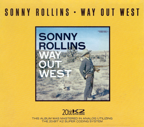 (Post-Bop, Hard Bop) [CD] Sonny Rollins - Way Out West (1957) - 2000 [20bitK2 Remastered], FLAC (tracks+.cue), lossless
