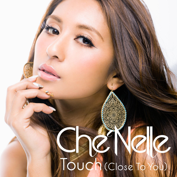 20160209.08 Che'Nelle - Touch (Close to You) cover.jpg