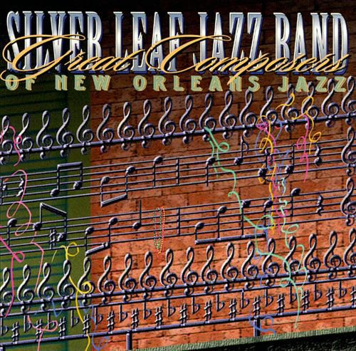 (Dixieland) [CD] Silver Leaf Jazz Band - Great Composers Of New Orleans Jazz - 1997, FLAC (tracks+.cue), lossless