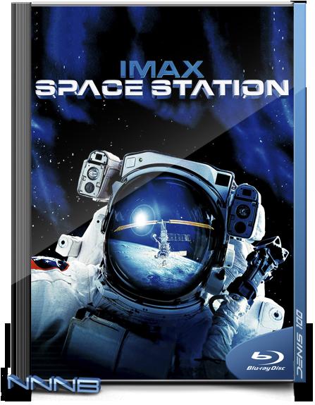 IMAX. Космическая станция (2002) BDRip 1080p от NNNB   A