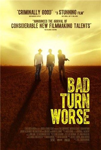 Мы должны выбраться из этого места / Bad Turn Worse (2013) HDRip от k.e.n & nnmclub | A