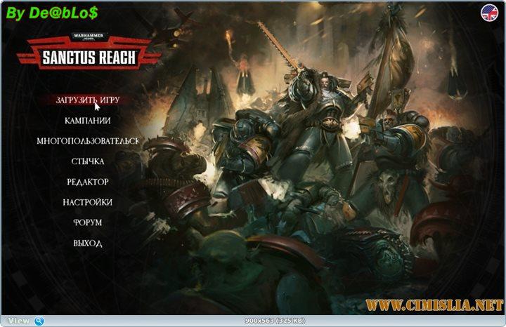 Warhammer 40,000: Sanctus Reach [RePack] [2017 / ENG / RUS]