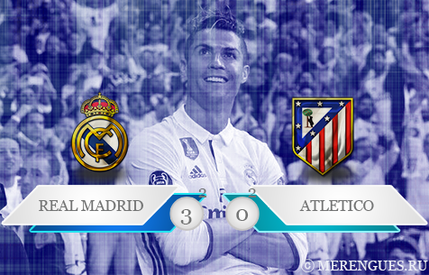 Real Madrid C.F. - Club Atletico de Madrid 3:0