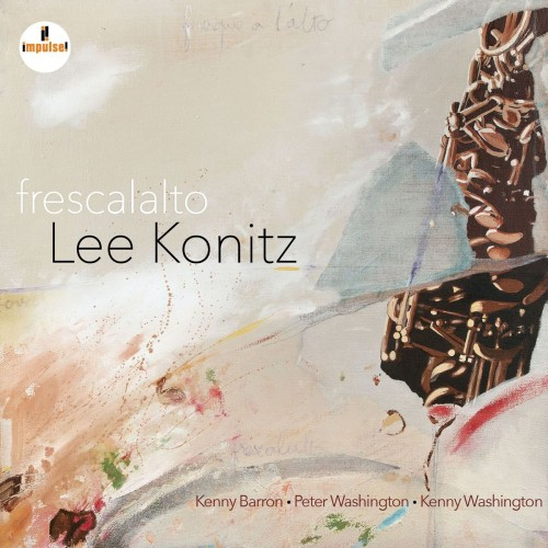[TR24][OF] Lee Konitz - Frescalalto - 2017 (Post-Bop)