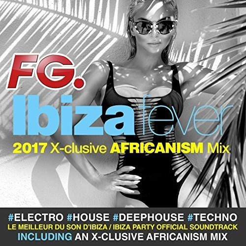 VA - FG Ibiza Fever 2017 [4CD] (2017) MP3