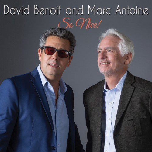 [TR24][OF] David Benoit And Marc Antoine - So Nice! - 2017 (Bop, Crossover Jazz)