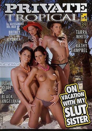 На Каникулах У Моей Сестры Шлюхи / Private Tropical 39: On Vacation with My Slut Sister (2008) WEB-DL |