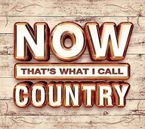 Now Thats What I Call Country (2017)