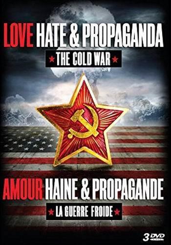 Любовь, ненависть и пропаганда. Холодная война / Love, Hate & Propaganda: The Cold War (2011) SATRip (2 сезон, 4 серии из 4) [UA]
