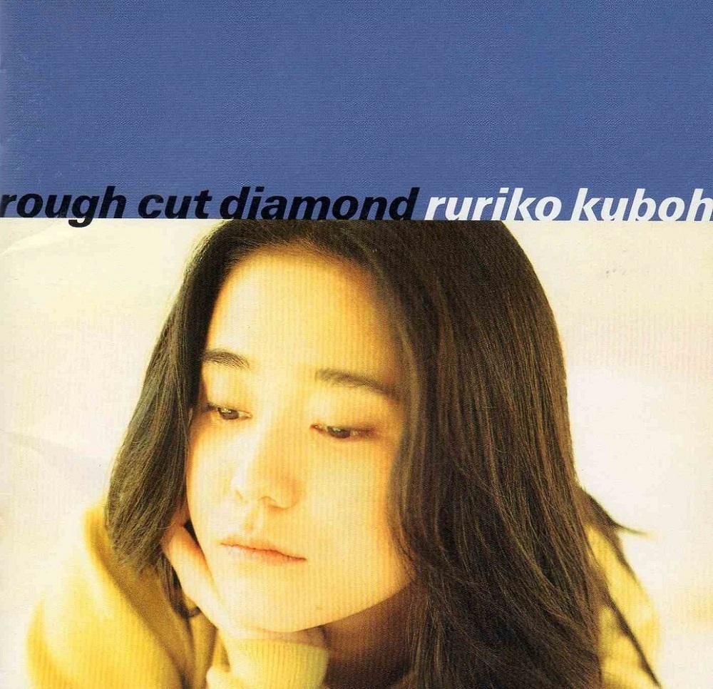 20180105.2007.3 Ruriko Kuboh - rough cut diamond (1994) (FLAC) cover.jpg