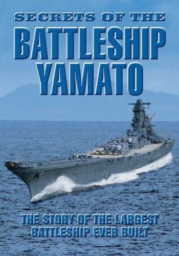 Тайны линкора «Ямато» / Secrets of the Battleship Yamato (2005) SATRip