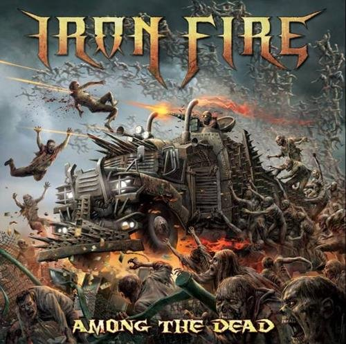 Iron Fire - Among The Dead (2016) [FLAC|Lossless|image + .cue] <Power Metal, Heavy Metal>