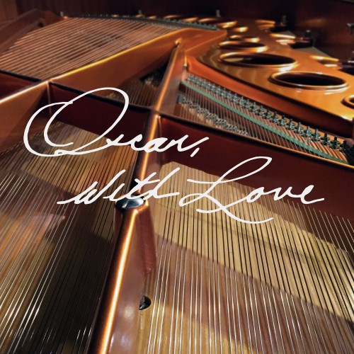 [TR24][OF] Various Artists - Oscar, With Love: The Songs Of Oscar Peterson - 2015 / 2017 (Bop)