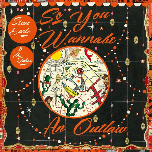 [TR24][OF] Steve Earle & The Dukes - So You Wannabe An Outlaw (Deluxe Version) - 2017 (Country)