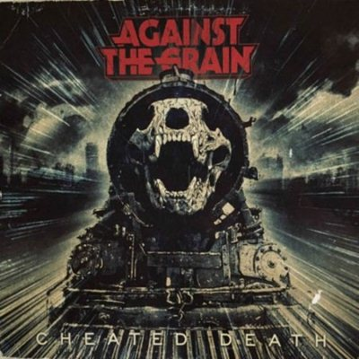 Against The Grain - Cheated Death (2018) MP3