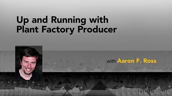 Lynda.com | Up and Running with Plant Factory (2015) PCRec [H.264/720p-LQ] [RU/EN]