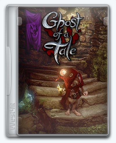 Ghost of a Tale (2018) [Ru/Multi] (7.91) Repack xatab