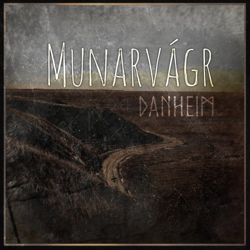 Danheim - Munarvagr (2017) [MP3|320 Kbps] <Dark Folk, Dark Ambient>