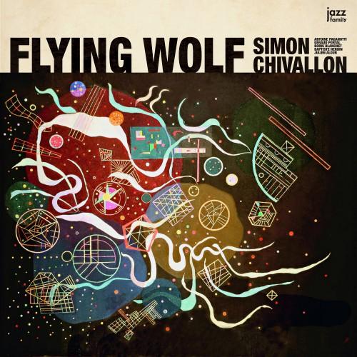 [TR24][OF] Simon Chivallon - Flying Wolf - 2018 (Post-Bop)