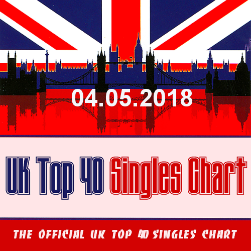 The Official UK Top 40 Singles Chart (04.05.2018)