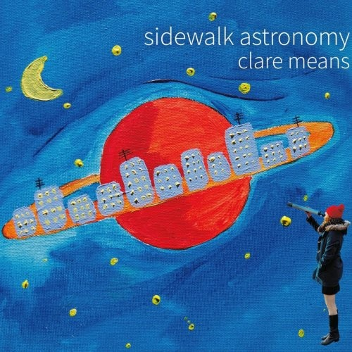 (Indie Folk) Clare Means - Sidewalk Astronomy - 2018, MP3, 320 kbps
