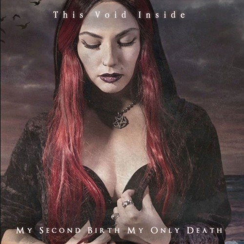 (Gothic Rock) This Void Inside - My Second Birth/My Only Death - 2018, MP3, 320 kbps