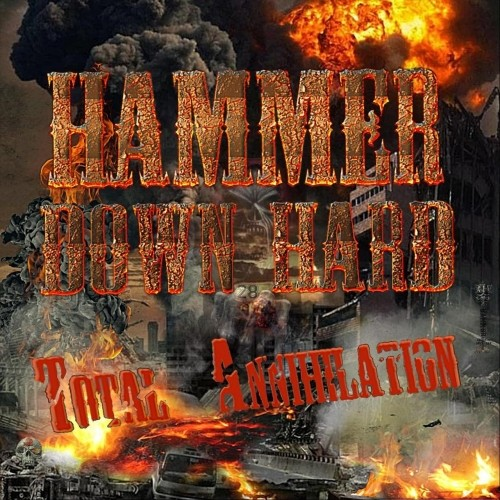 (Alternative Metal / Hard Rock) Hammer Down Hard - Total Annihilation - 2018, MP3, 320 kbps