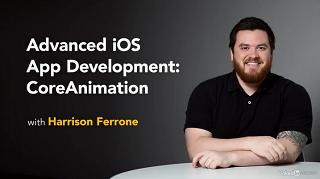 [LinkedIn Learning / Lynda.com / Harrison Ferrone] Advanced iOS App Development:Core Animation (Apple) [2018, ENG]