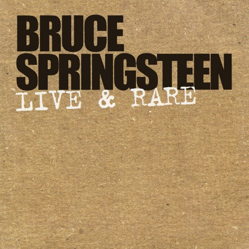 [TR24][OF] Bruce Springsteen - Live & Rare (EP) - 2003 / 2018 (Rock)