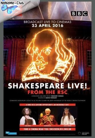 Шекспир жив / Shakespeare Live! From the RSC (2016) HDTVRip